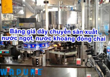 bang-gia-day-chuyen-san-xuat-nuoc-ngot-nuoc-khoang-dong-chai